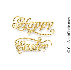 Abstract Golden Hand Written Easter Phrase - Illustration...