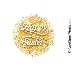 Abstract Golden Hand Written Easter Phrase on Golden...