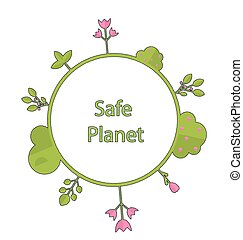 Frame form circle green earth plant flower cry safe planet -...