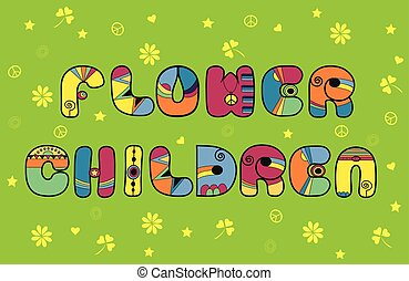 Inscription Flower Children Hippy Letters Vector...