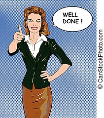 Pop art retro style woman showing thumb up hand sign with well done speech bubble. Comic drawn design vector illustration