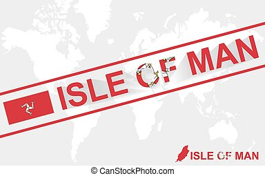 Isle of Man map flag and text illustration, on world map