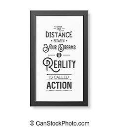 Quote typographical Background - The distance between your...