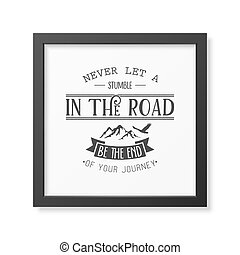 Quote typographical Background - Never let a stumble in the...