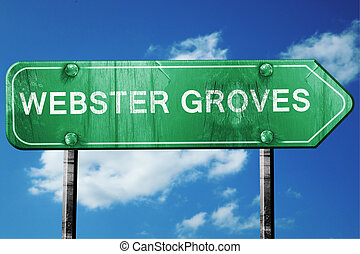 webster groves road sign , worn and damaged look - webster...