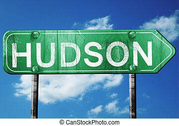 hudson road sign , worn and damaged look - hudson road sign...
