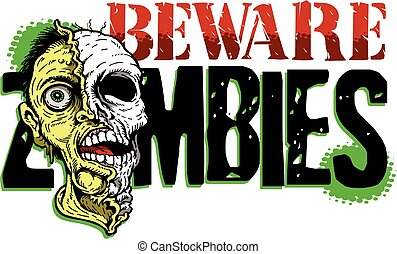 beware zombies design with rotting zombie head used for...