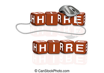 hire - red dices spelling the word hire connected with mouse