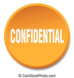 confidential orange round flat isolated push button
