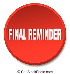 final reminder red round flat isolated push button