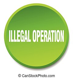illegal operation green round flat isolated push button