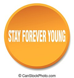 stay forever young orange round flat isolated push button