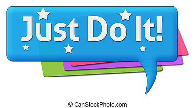 Just Do It Colorful Comments Symbol
