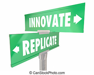 Innovate Vs Replicate Two 2 Way Signs Disrupt Change Better...