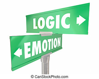 Emotion Vs Logic Two 2 Way Road Signs Feelings Facts...