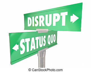 Disrupt Status Quo Two 2 Way Road Street Signs Change...