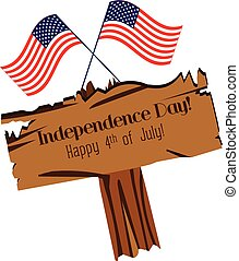 happy Independence Day with sign