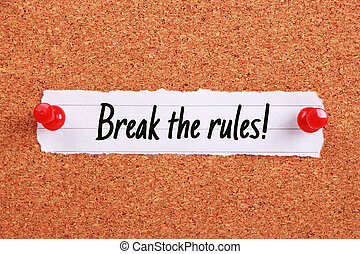 Break The Rules - Text Break The Rules written on note paper...