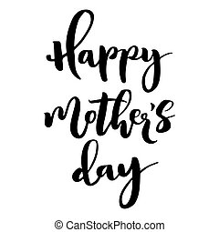 Happy mother's day lettering. - Happy mother's day...