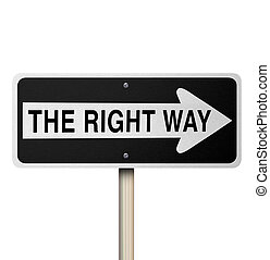 The Right Way Road Sign - Isolated