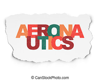 Science concept: Aeronautics on Torn Paper background -...