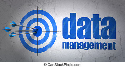 Data concept: target and Data Management on wall background