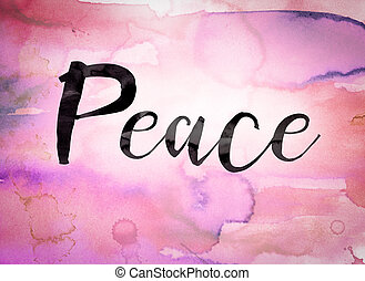 Peace Concept Watercolor Theme - The word Peace written in...