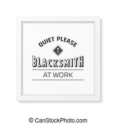 Blacksmith typographical background. - Quiet please,...