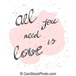 Calligraphic All You Need is Love inscription - All You Need...