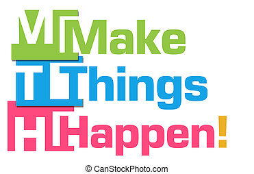 Make Things Happen Colorful Stripes - Make things happen...