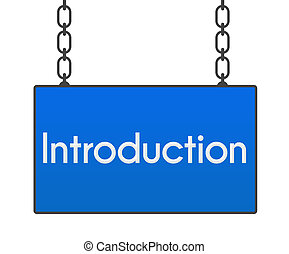 Introduction Blue Signboard - Introduction word written over...
