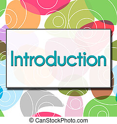 Introduction Colorful Background - Introduction word written...
