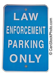 Law Enforcement Sign - A blue sign that designates an area...