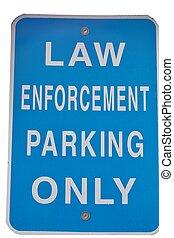Law Enforcement Sign - A blue sign that designates an area...