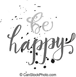 Vector hand lettered wish of happiness on a background with ink splashes