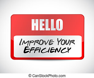 Improve Your Efficiency name tag sign concept illustration...