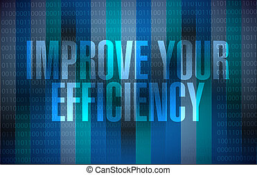 Improve Your Efficiency binary background sign concept...