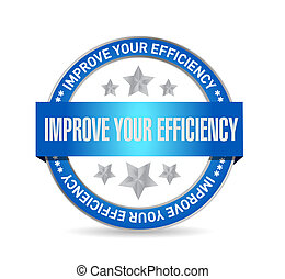 Improve Your Efficiency seal sign concept illustration...