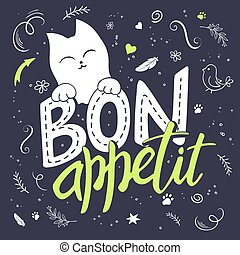 vector illustration of hand lettering text - bon appetit. There is cute fluffy cats, surrounded with curly, swirly, paw print, bird and feather shapes