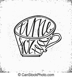 Hand drawn lettering- Time for tea. Vector Illustration....