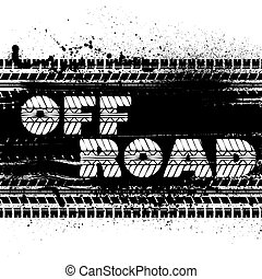 Off road background - Black tire tracks with grunge blots...