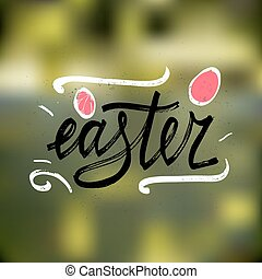 Hand drawn easter greeting card. Easter hand lettering. Vector illustration Hand drawn lettering card for Easter.  Blurred background.
