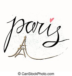 Paris. Vector hand drawn illustration with Eiffel tower. The hand drawn letters. Lettering and typographic design. Vector design elements