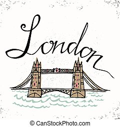 London hand lettering and  Tower Bridge. Vector illustration. The hand drawn letters. Lettering and typographic design. Vector design elements