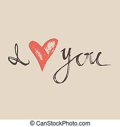 I LOVE YOU hand lettering - handmade calligraphy, vector...
