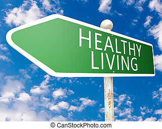 Healthy Living - street sign illustration in front of blue...