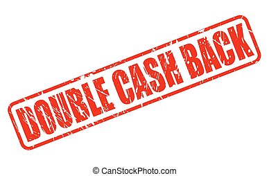 DOUBLE CASH BACK red stamp text on white