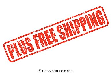 PLUS FREE SHIPPING red stamp texT - PLUS FREE SHIPPING red...