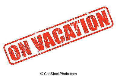 ON VACATION red stamp text on white