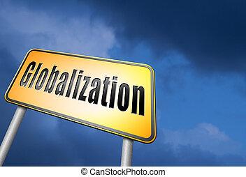globalization, global open market international worldwide...